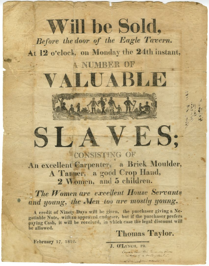 """""""Will be Sold, Before the door of the Eagle Tavern . . . a Number of Valuable Slaves."""""""