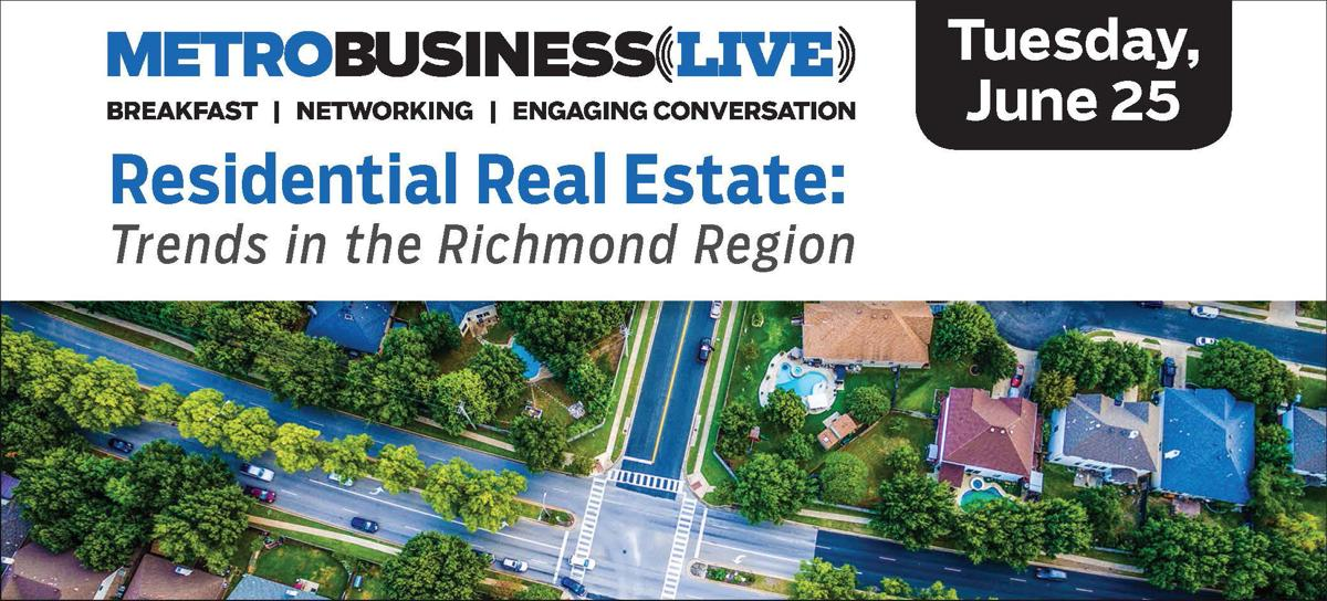 Metro Business Live: Latest Trends in Richmond's Hot Residential Real Estate Sector