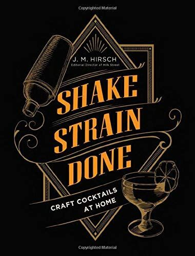 """""""Shake, Strain, Done: Craft Cocktails at Home"""""""