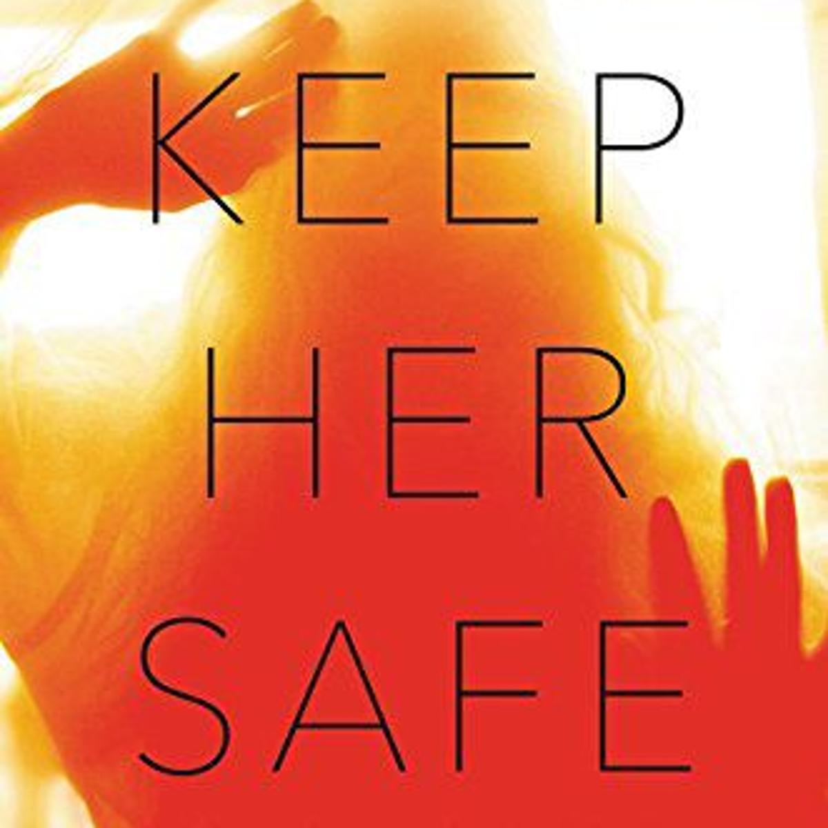 Book review (fiction): 'Keep Her Safe' by Sophie Hannah