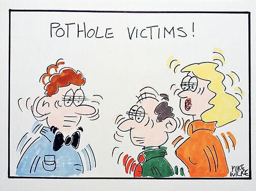 Editorial cartoon Mike Wilke potholes