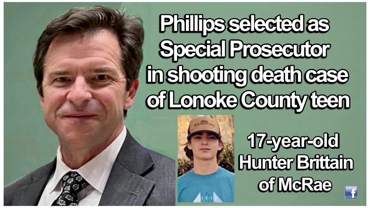 Fifth Judicial  District Prosecuting Attorney Jeff Phillips appointed as Special Prosecutor in shooting death of Lonoke County teen