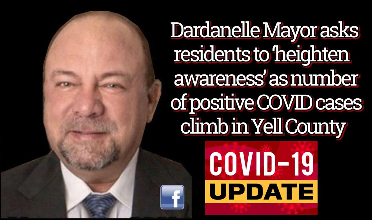 Dardanelle Mayor asks residents to 'heighten awareness' as number of positive Covid cases climb