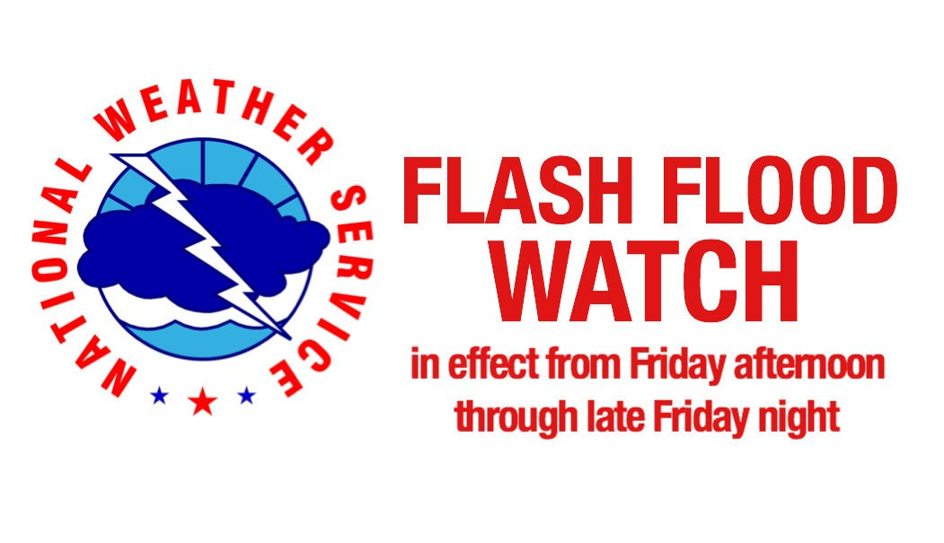 Flash Flood Watch in effect from Friday afternoon through late Friday night