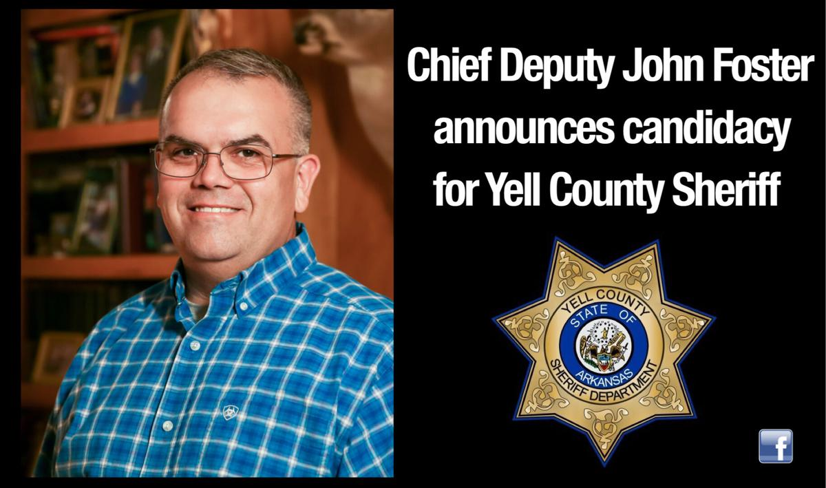 Chief Deputy John Foster announces his candidacy for Yell County Sheriff