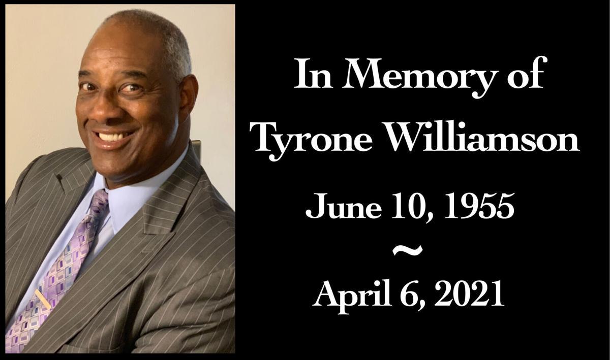 In Memory of Tyrone Williamson June 10, 1955 ~ April 6, 2021