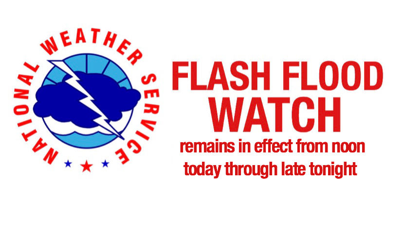 Flash Flood Watch remains in effect from noon today through late tonight