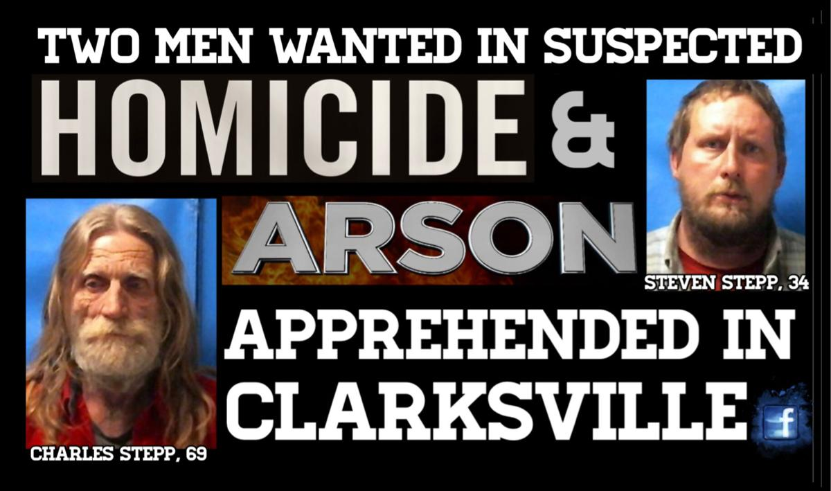 Two men wanted in suspected Homicide & Arson apprehended in Clarksville