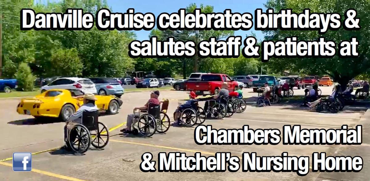 Danville Cruise celebrates birthdays & salutes staff & patients at Chambers Memorial & Mitchell's Nursing Home