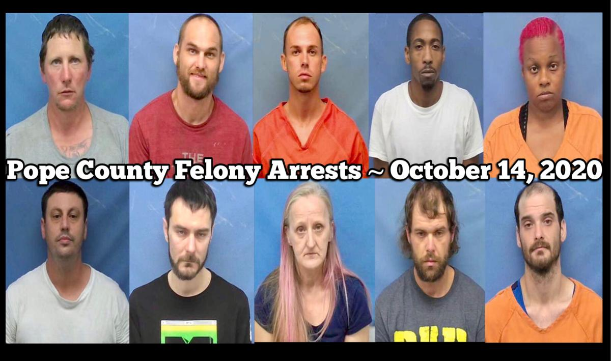 Pope County Felony Arrests ~ October 14, 2020