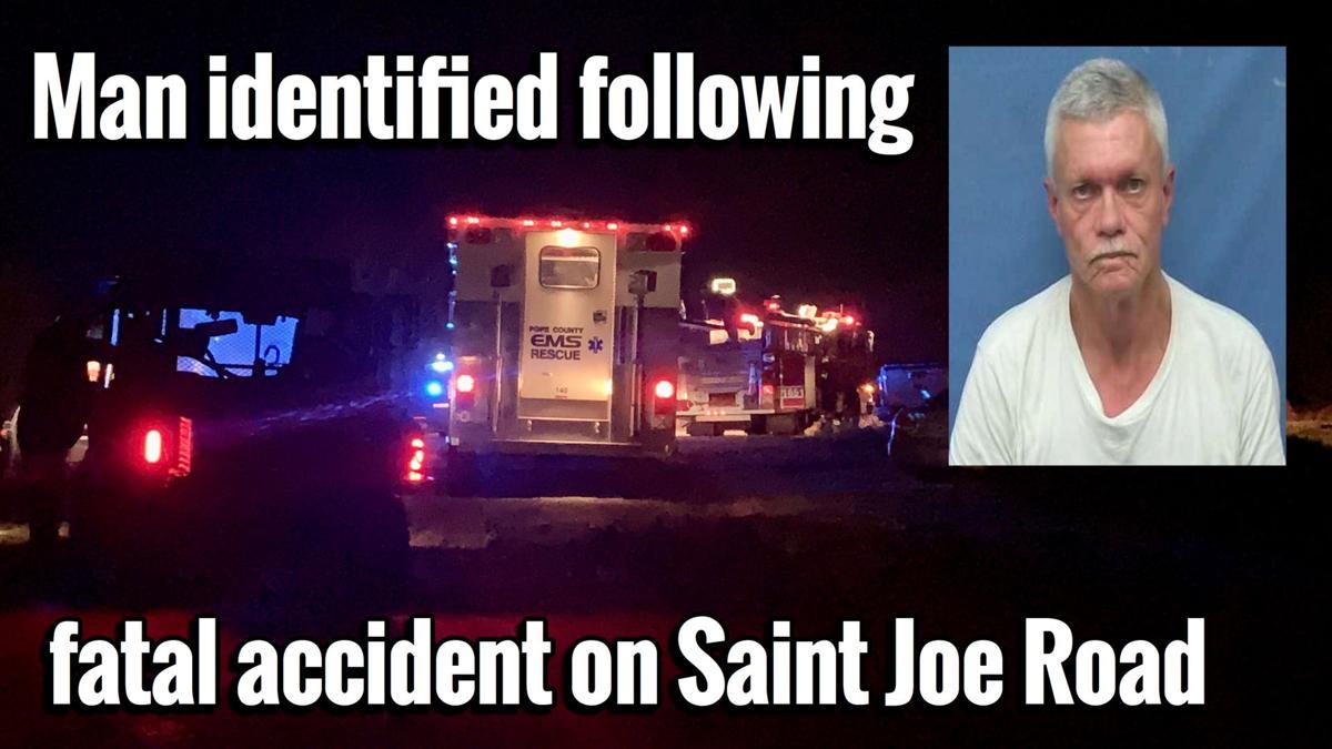 Man identified following fatal accident on Saint Joe Road
