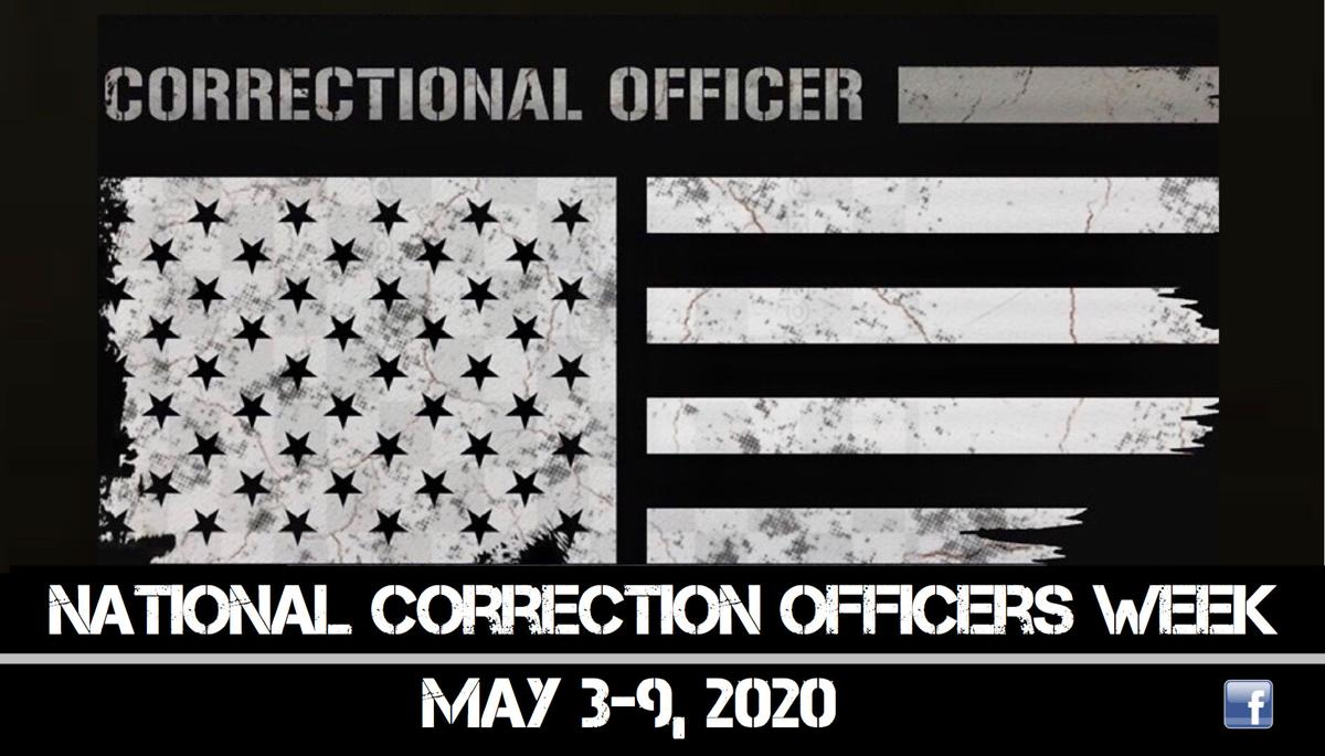 Correction Officers recognized May 3-9, 2020 in observance of National Correctional Officers Week