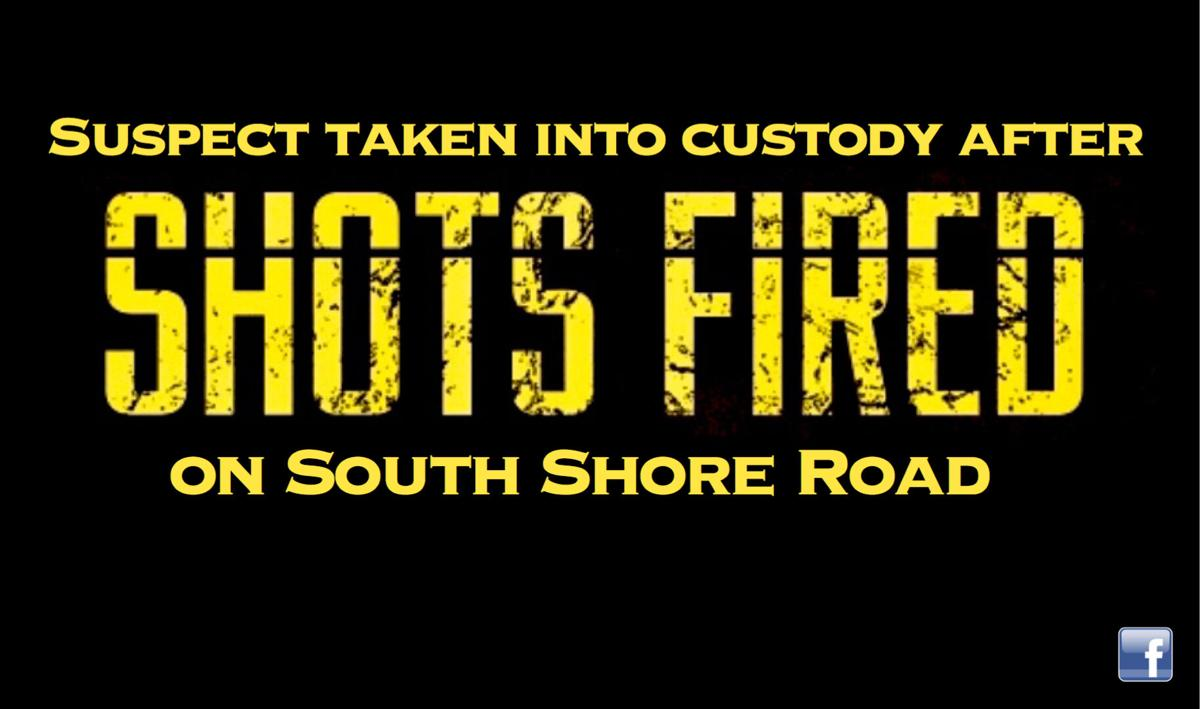 Suspect taken into custody after report of 'shots fired' on South Shore Road