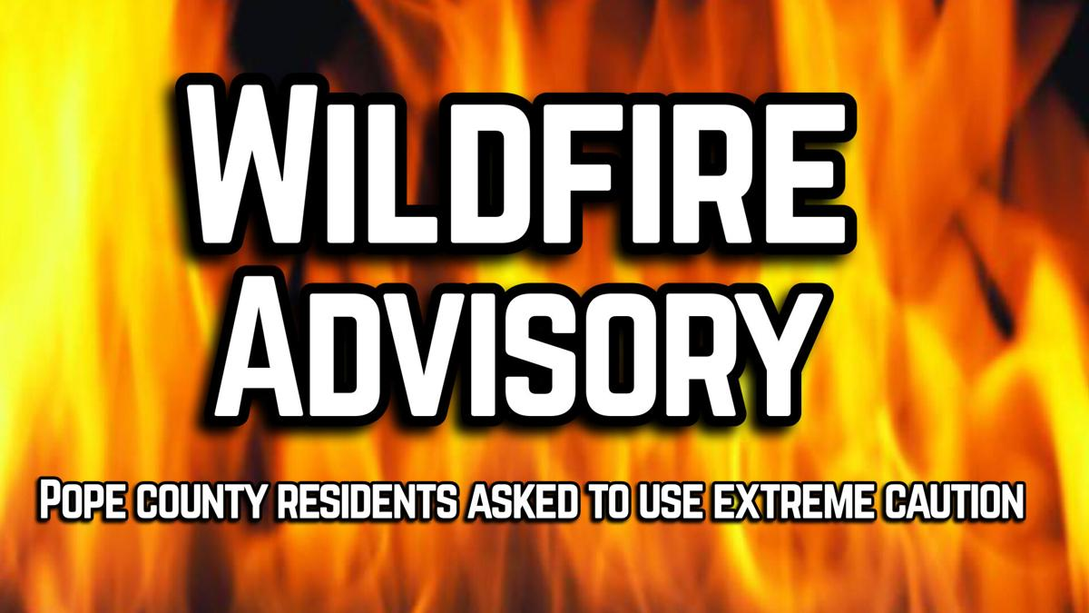Pope County residents asked to use extreme caution if burning