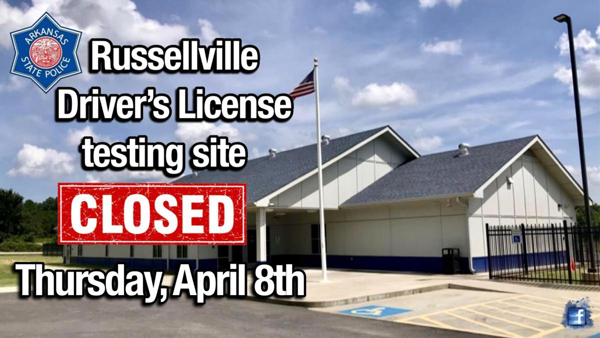 No driver's license testing in Russellville on Thursday, April 8th