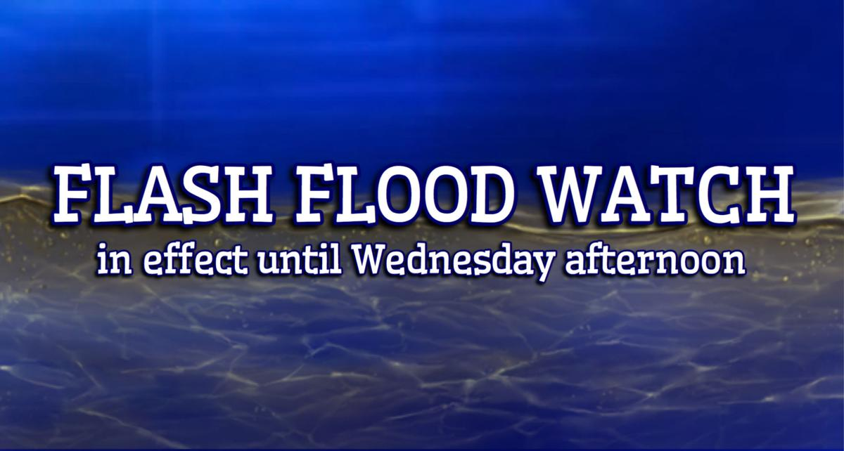 Flash Flood Watch in effect from 7 a.m. Monday morning through Wednesday afternoon