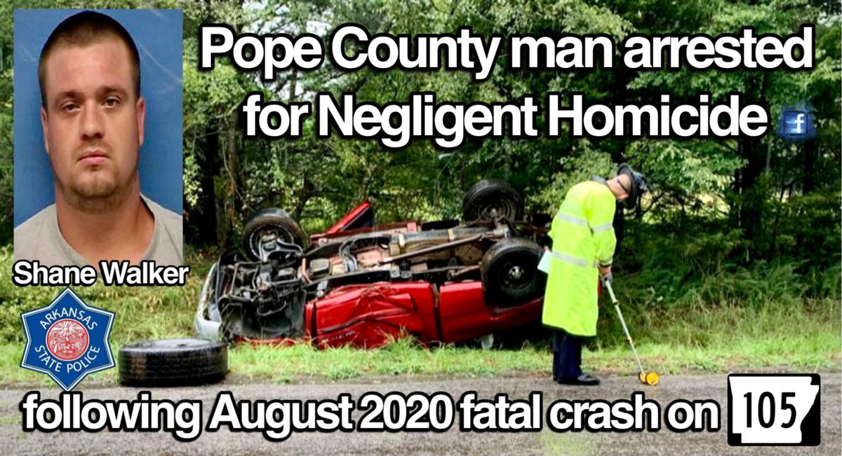 Pottsville man arrested for Negligent Homicide following August 2020 fatal crash on Hwy 105 South