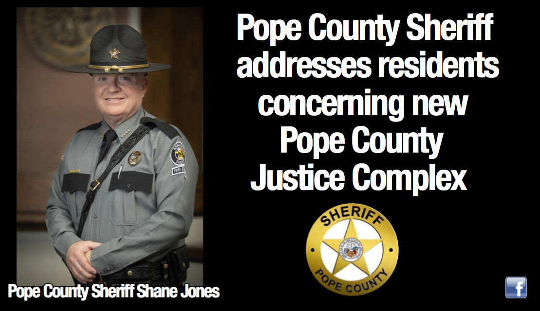 Pope County Sheriff addresses residents concerning new Pope County Justice Complex