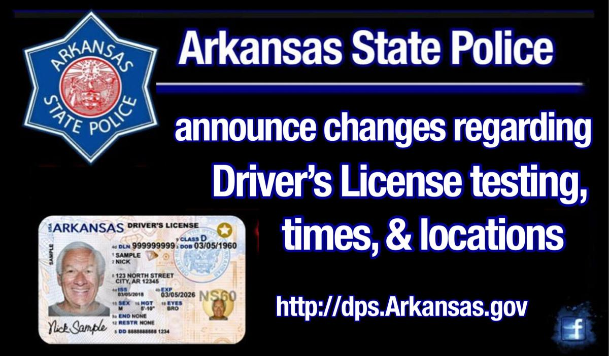 Arkansas State Police announce changes regarding driver licenses testing times and locations
