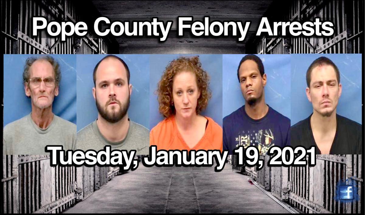 Bond Hearings: Pope County Felony Arrests ~ January 19, 2021