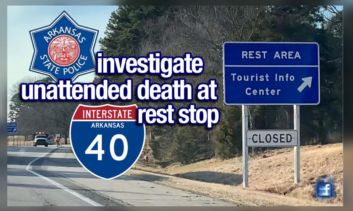 Arkansas State Police investigate 'unattended death' at I-40 rest stop
