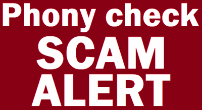 PHONY CHECK SCAM ALERT