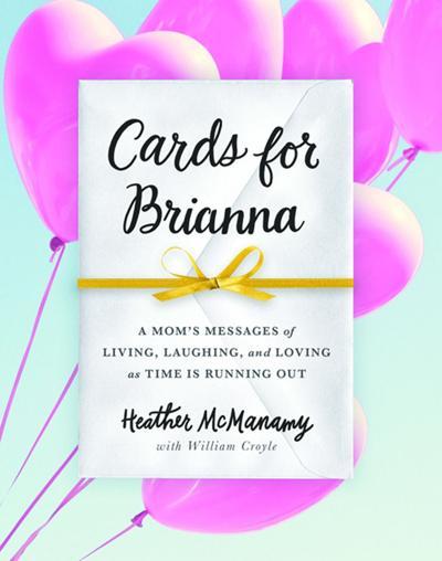 "TERRI SCHLICHENMEYER: Breast cancer victim shares words of wisdom in ""Cards for Brianna"""