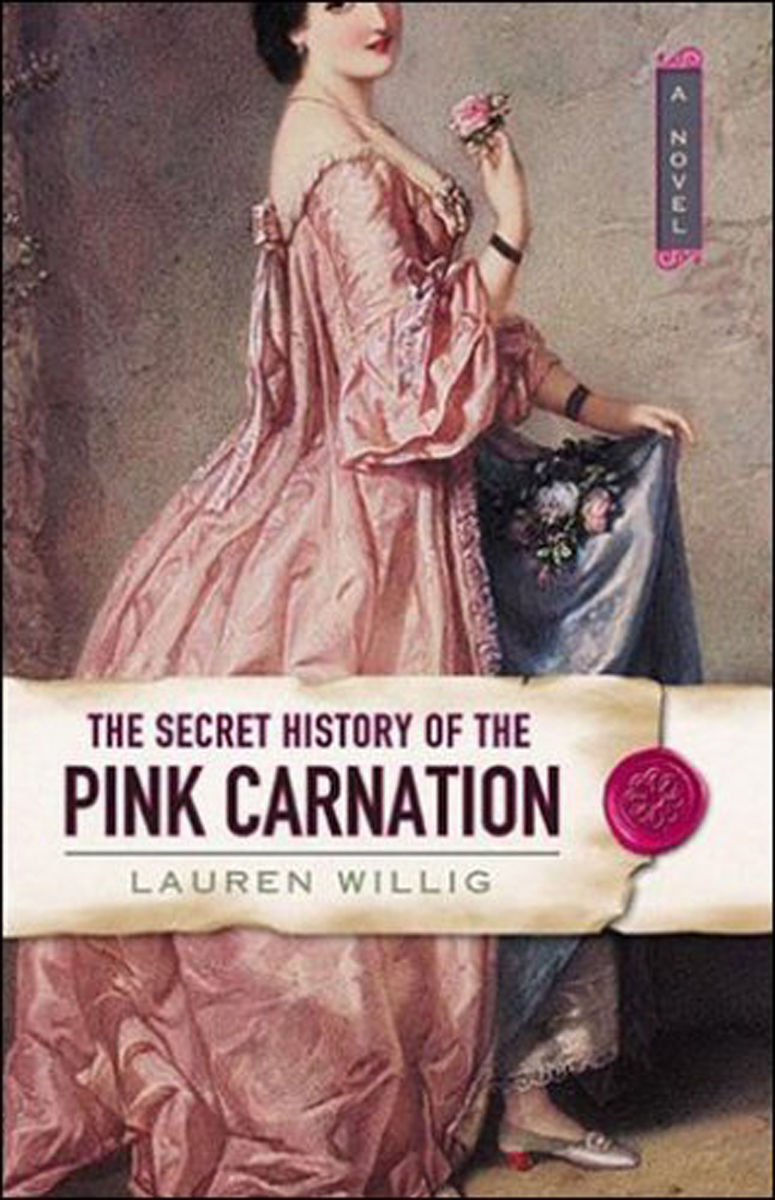 """""""The Secret History of the Pink Carnation"""" by Lauren Willig"""