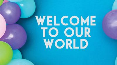 Welcome to our world new