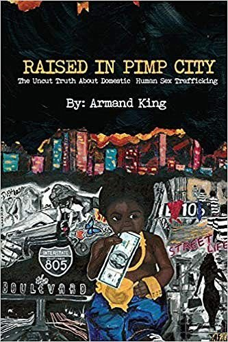 A Q&A with Armand King, on His Book 'Raised In Pimp City'