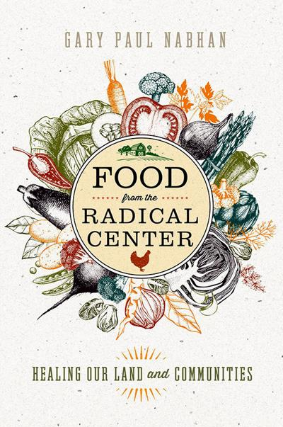 Food from the Radical Center_Gary Nabhan
