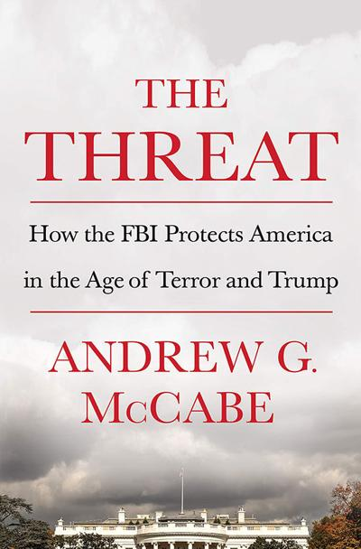 The Threat Andrew G. McCabe