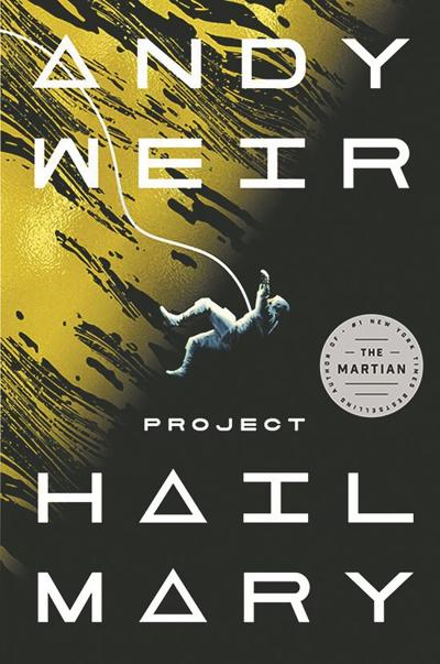 A bestseller with some problems: 'Project Hail Mary' by Andy Weir | Books |  santafenewmexican.com