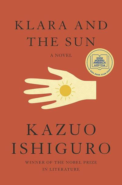 In Kazuo Ishiguro's 'Klara and the Sun,' a robot tries to make sense of humanity