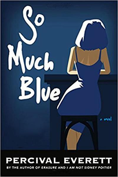 So Much Blue By Percival Everett Book Reviews Santafenewmexican