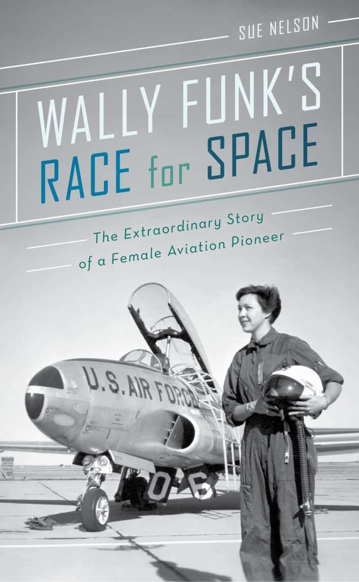 Quot Wally Funk S Race For Space The Extraordinary Story Of A