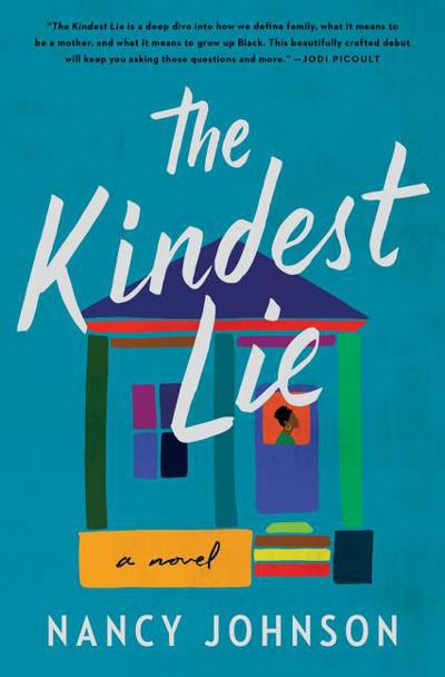 Nancy Johnson's 'The Kindest Lie' is a layered, complex exploration of race and class