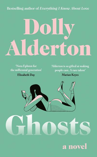 In Dolly Alderton's witty new novel, a woman gets ghosted, but she's haunted by much more