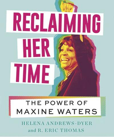 'Reclaiming Her Time' is a Maxine Waters biography with as much panache as its subject