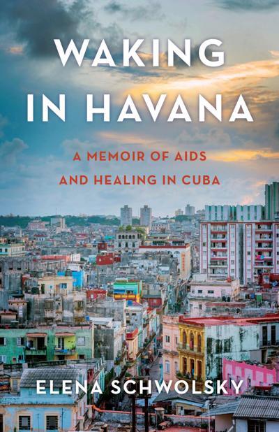 "AIDS amid the revolution: ""Waking in Havana"""
