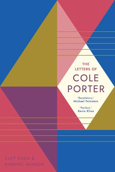"""""""The Letters of Cole Porter"""" amount to the last word on a madcap existence"""