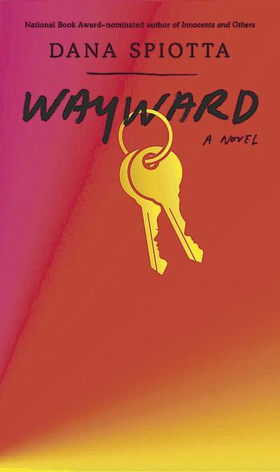 Dana Spiotta's 'Wayward' is much more than a midlife crisis novel
