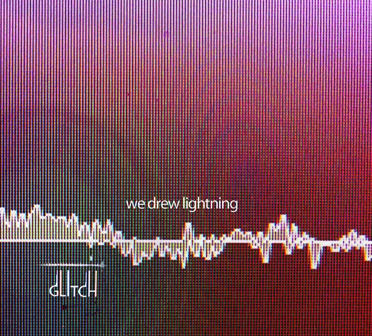 We Drew Lightning: Glitch