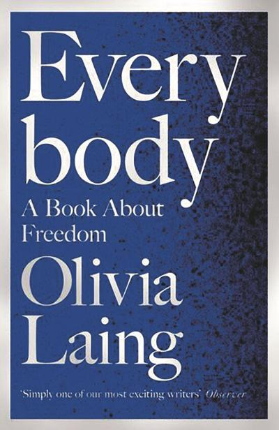 Olivia Laing's 'Everybody' explores the power and vulnerabilities of the human body