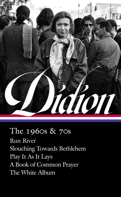 """Joan Didion: The 1960s & 70s,"" edited by David L. Ulin"