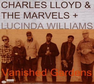 "Charles Lloyd and The Marvels ""Vanished Gardens"""