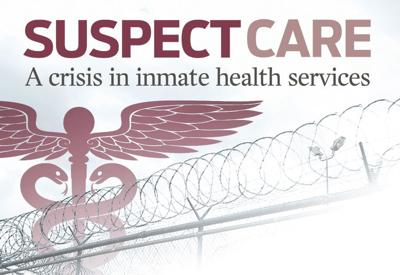 Suspect Care: A crisis in inmate health services