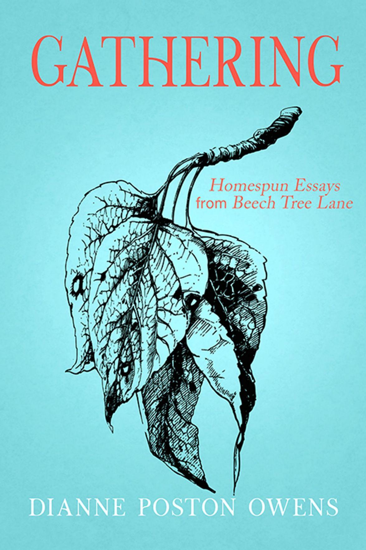 """Gathering: Homespun Essays from Beech Tree Lane"""