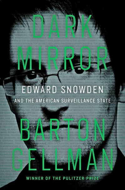 Review - Dark Mirror by Barton Gellman