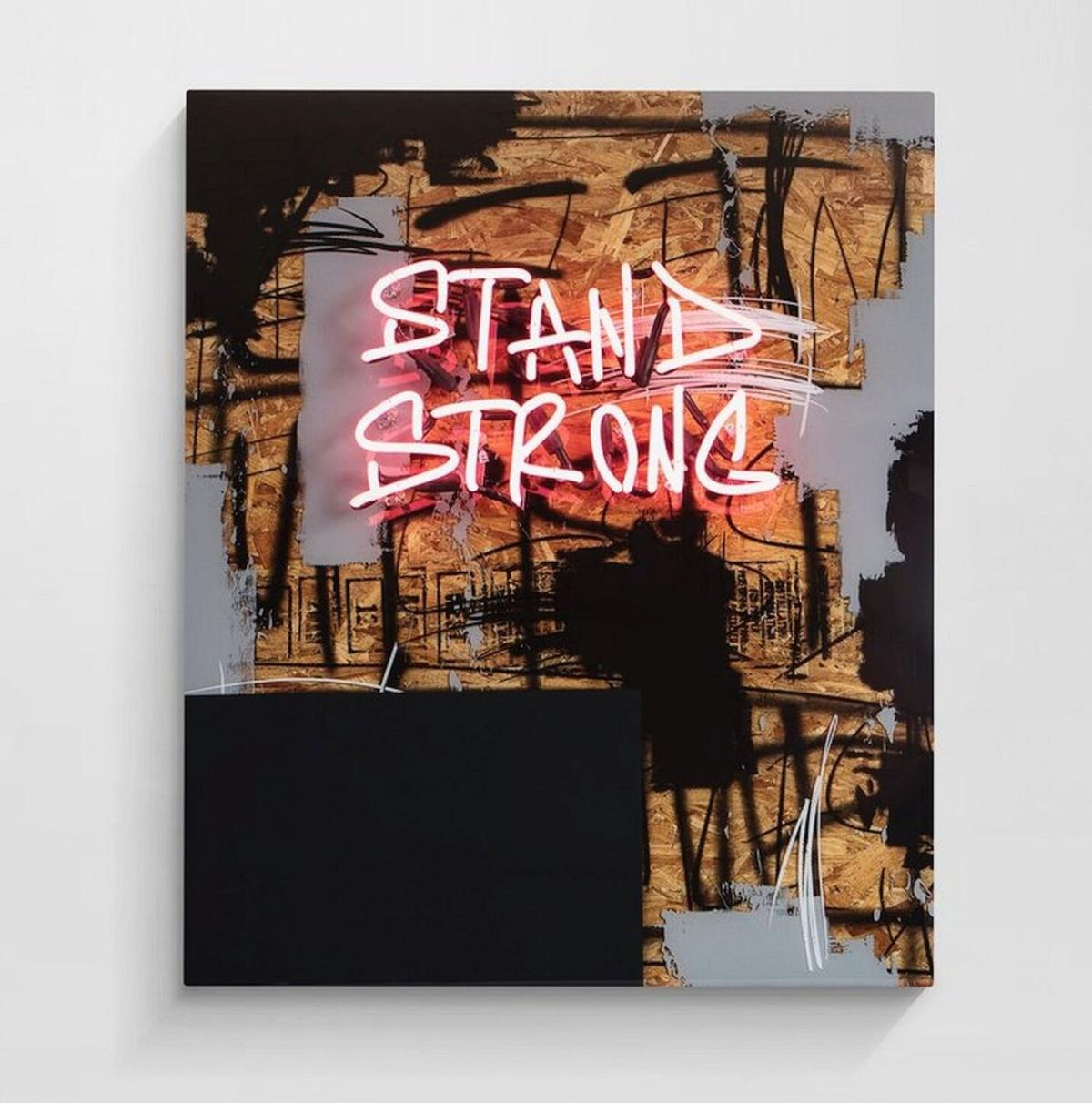 """Stand Strong"""" - messages around love and humanity."""